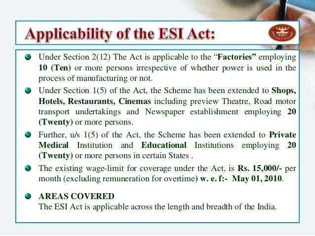 insurance act of state employees of 1948 Employees' state insurance scheme of india,is a multidimensional social security system tailored to provide socio-economic protection to worker population and their dependants covered under the scheme.