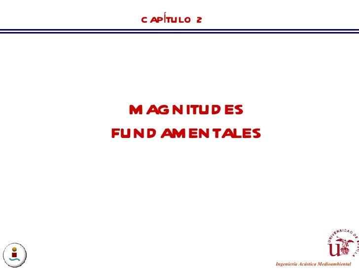 CAPÍTULO 2 MAGNITUDES FUNDAMENTALES
