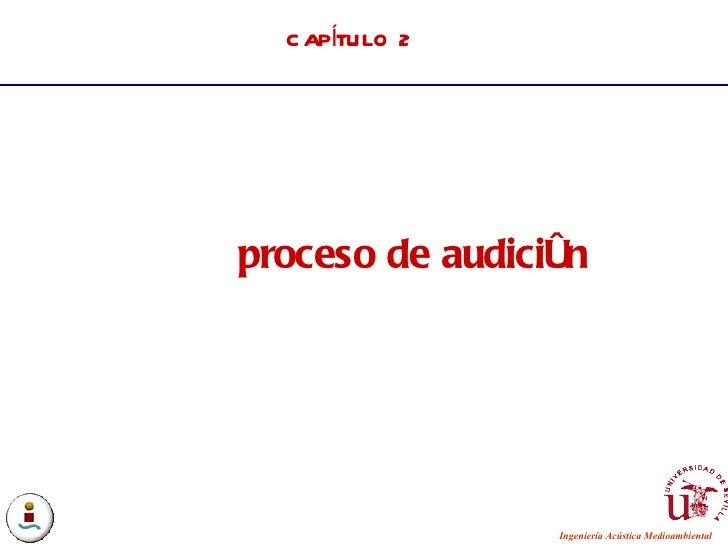 CAPÍTULO 2 proceso de audición