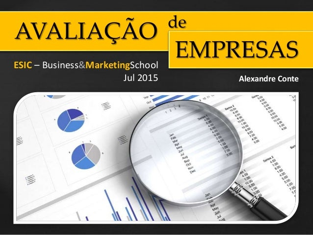 AVALIAÇÃO EMPRESAS Alexandre Conte ESIC – Business&MarketingSchool Jul 2015 de