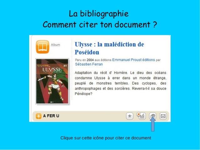 La bibliographie Comment citer ton document? Clique sur cette icône pour citer ce document