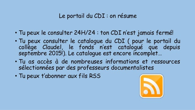 Le portail du CDI : on résume • Tu peux le consulter 24H/24 : ton CDI n'est jamais fermé! • Tu peux consulter le catalogue...