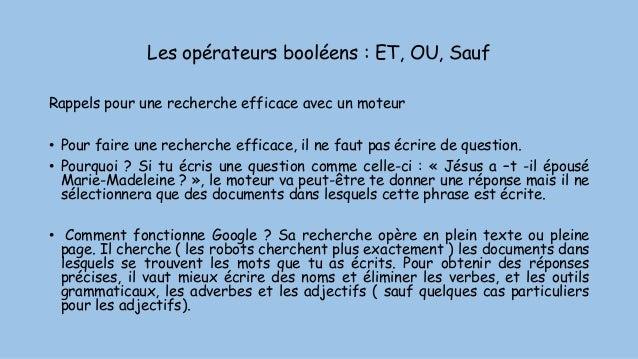 Les opérateurs booléens : ET, OU, Sauf Rappels pour une recherche efficace avec un moteur • Pour faire une recherche effic...