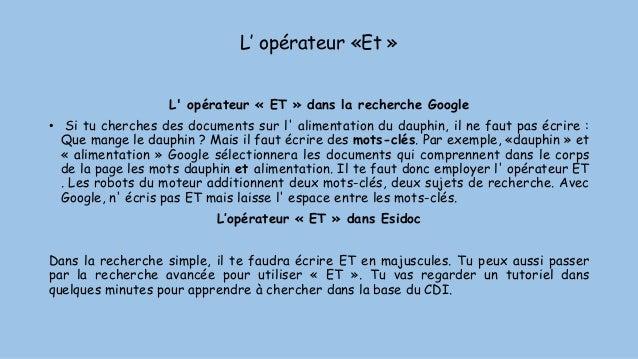 L' opérateur «Et » L' opérateur « ET » dans la recherche Google • Si tu cherches des documents sur l' alimentation du daup...
