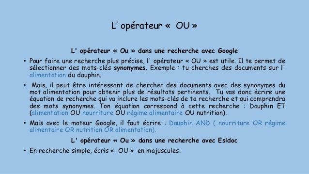 L' opérateur « OU » L' opérateur « Ou » dans une recherche avec Google • Pour faire une recherche plus précise, l' opérate...