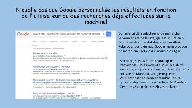 N'oublie pas que Google personnalise les résultats en fonction de l' utilisateur ou des recherches déjà effectuées sur la ...