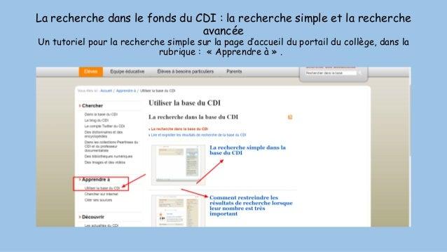 La recherche dans le fonds du CDI : la recherche simple et la recherche avancée Un tutoriel pour la recherche simple sur l...