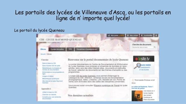 Les portails des lycées de Villeneuve d'Ascq, ou les portails en ligne de n' importe quel lycée! Le portail du lycée Quene...