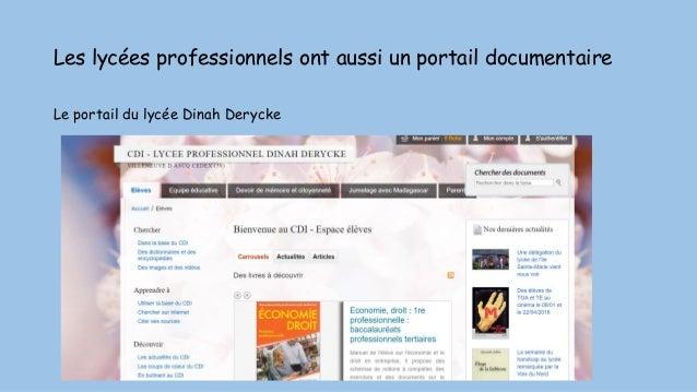 Les lycées professionnels ont aussi un portail documentaire Le portail du lycée Dinah Derycke
