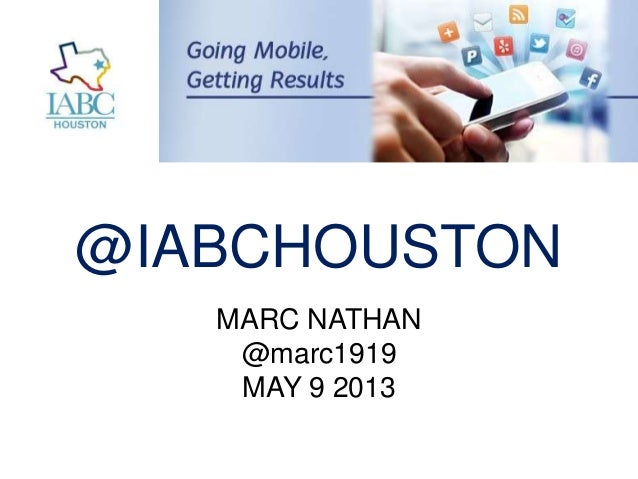 @IABCHOUSTONMARC NATHAN@marc1919MAY 9 2013