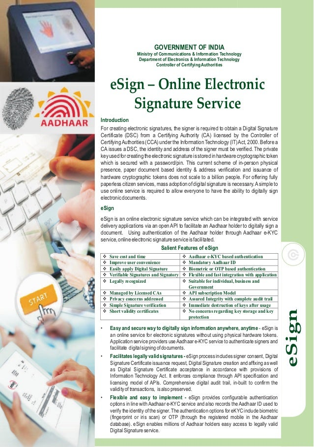 eSign – Online Electronic Signature Service Introduction eSign For creating electronic signatures, the signer is required ...