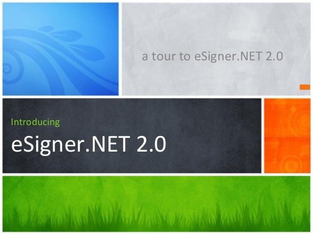 Introducing eSigner.NET 2.0 a tour to eSigner.NET 2.0