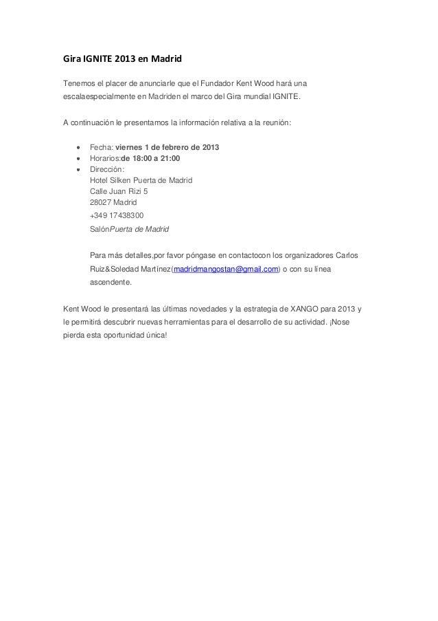 Gira IGNITE 2013 en MadridTenemos el placer de anunciarle que el Fundador Kent Wood hará unaescalaespecialmente en Madride...