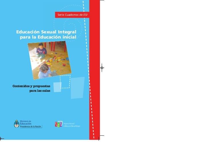 Serie Cuadernos de ESI  Educación Sexual Integral   para la Educación inicialContenidos y propuestas          para las salas