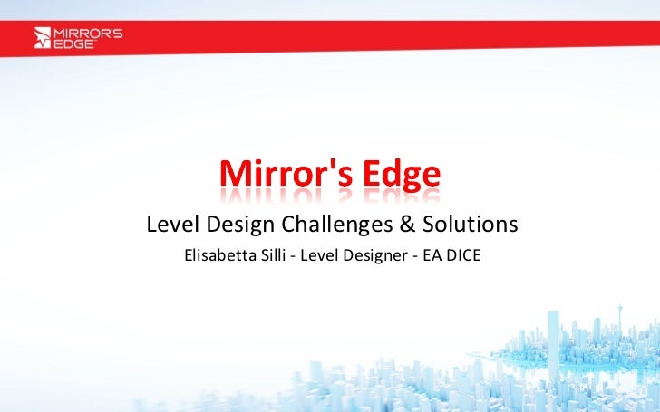 Level Design Challenges & Solutions Elisabetta Silli - Level Designer - EA DICE