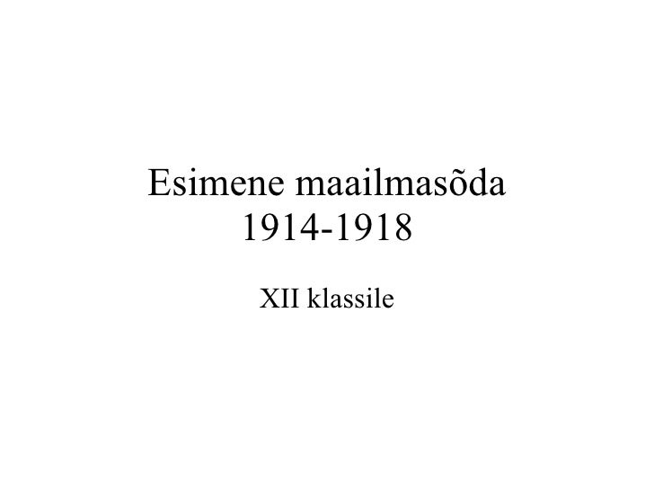 Esimene maailmasõda 1914-1918 XII klassile