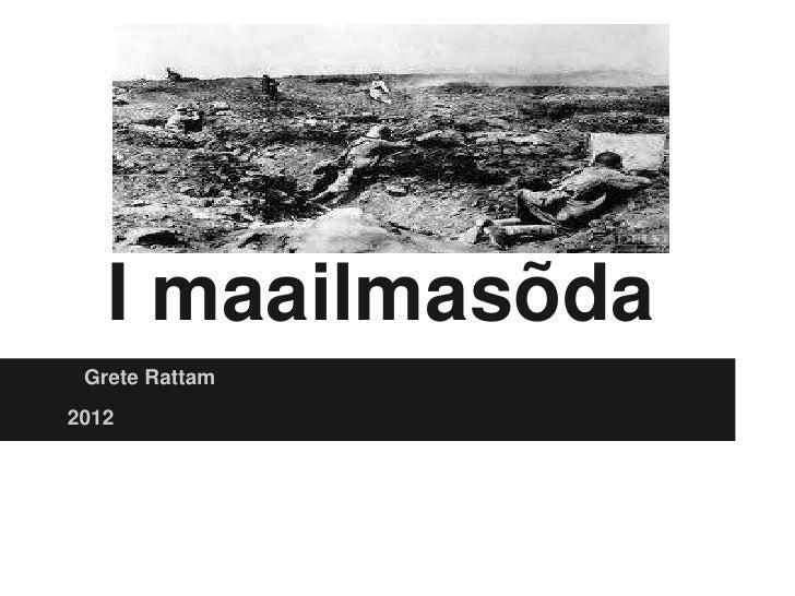 I maailmasõda Grete Rattam2012
