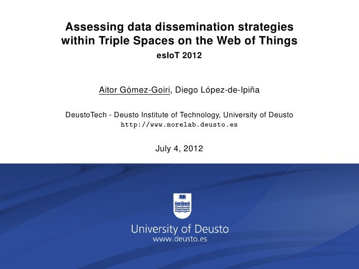 Assessing data dissemination strategieswithin Triple Spaces on the Web of Things                          esIoT 2012      ...