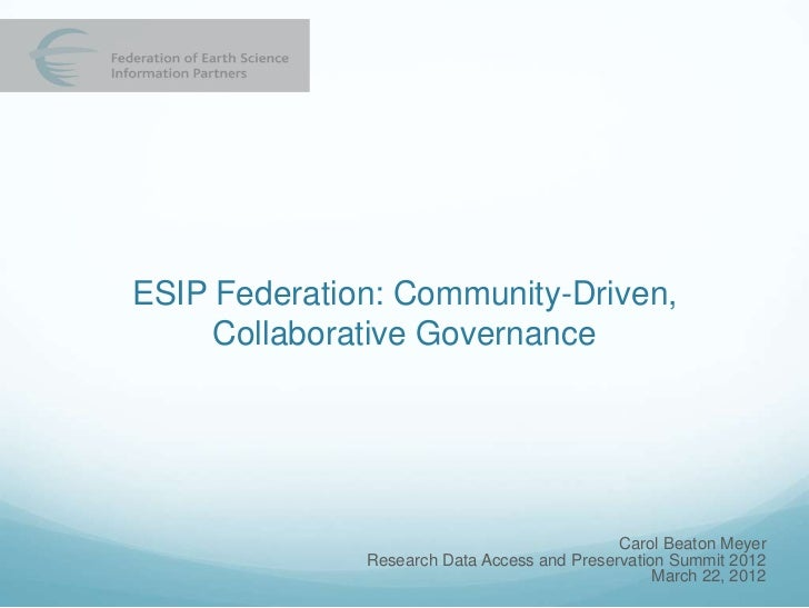 ESIP Federation: Community-Driven,     Collaborative Governance                                             Carol Beaton M...