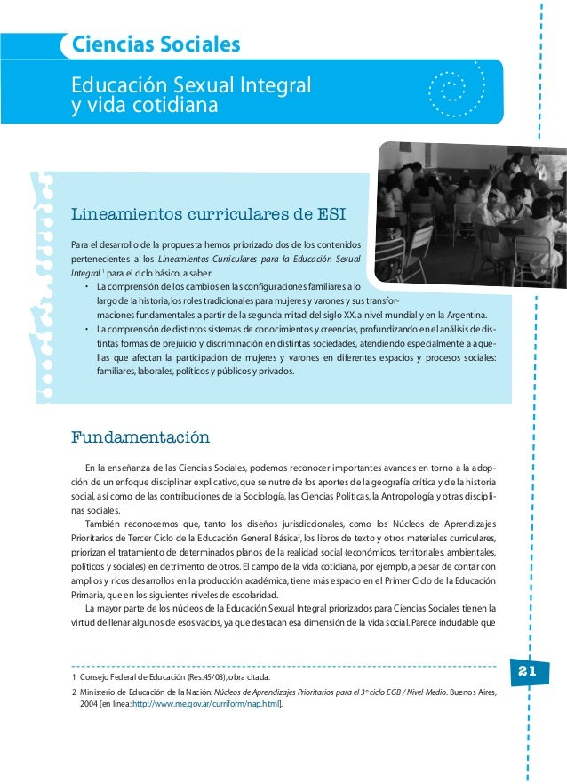 21 Educación Sexual Integral y vida cotidiana Lineamientos curriculares de ESI Para el desarrollo de la propuesta hemos pr...
