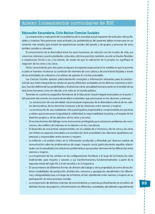 33 Anexo: Lineamientos curriculares de ESI Educación Secundaria,Ciclo Básico:Ciencias Sociales La comprensión y evaluación...
