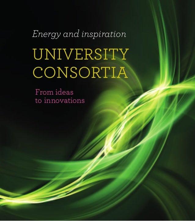 UNIVERSITYCONSORTIAEnergy and inspirationFrom ideasto innovations