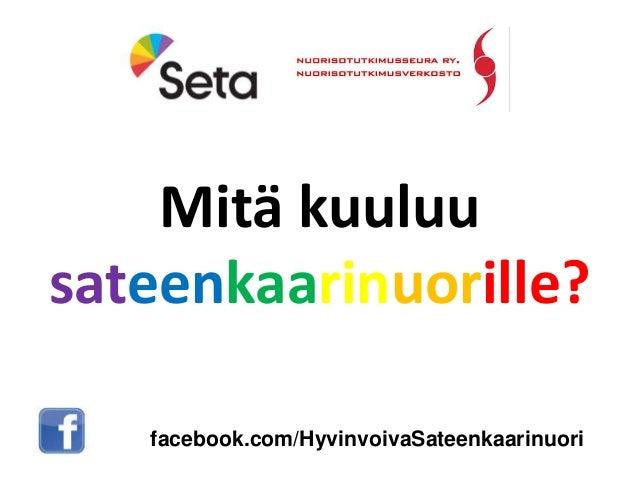 facebook.com/HyvinvoivaSateenkaarinuori Mitä kuuluu sateenkaarinuorille?