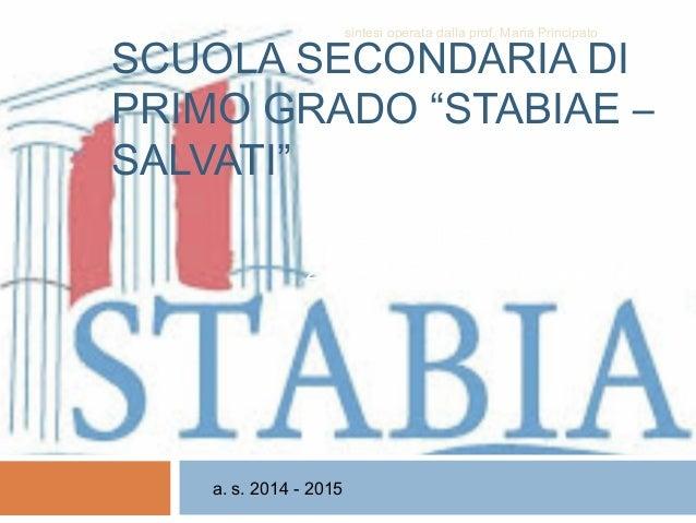 """sintesi operata dalla prof. Maria Principato  SCUOLA SECONDARIA DI  PRIMO GRADO """"STABIAE –  SALVATI""""  Autoaggiornamento  2..."""
