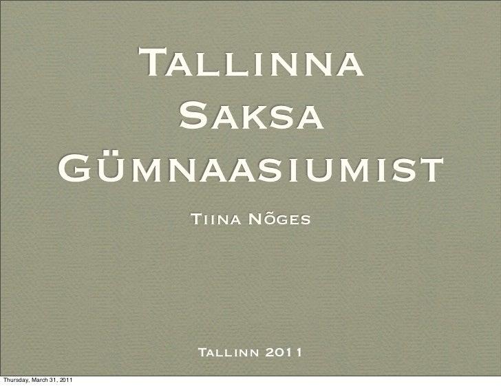 Tallinna                     Saksa                  Gümnaasiumist                           Tiina Nõges                   ...