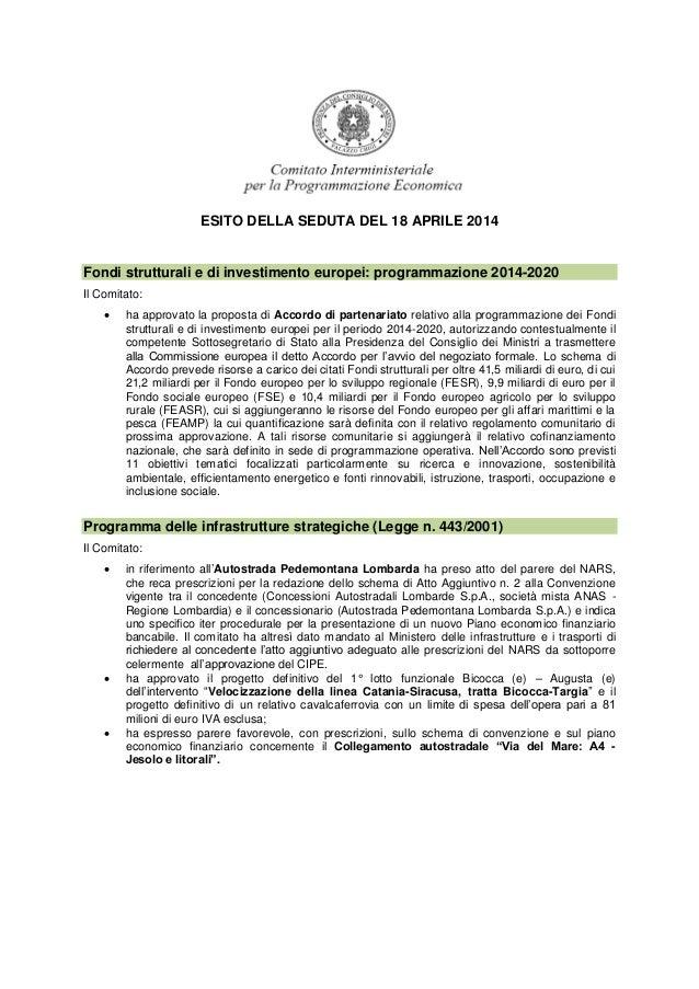 ESITO DELLA SEDUTA DEL 18 APRILE 2014 Fondi strutturali e di investimento europei: programmazione 2014-2020 Il Comitato: ...