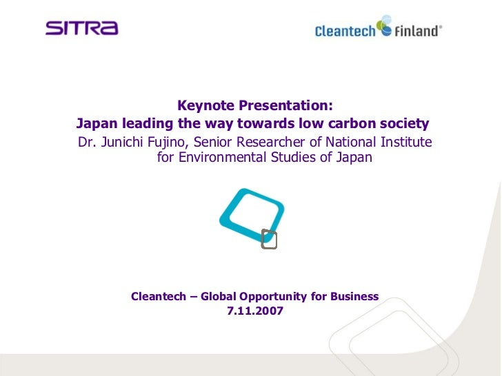 Keynote Presentation:Japan leading the way towards low carbon societyDr. Junichi Fujino, Senior Researcher of National Ins...