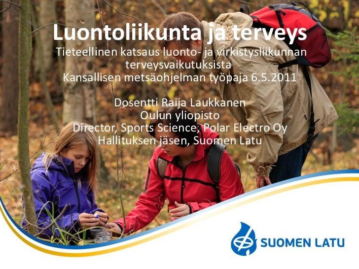 Luontoliikunta ja terveys   Tieteellinen katsaus luonto- ja virkistysliikunnan terveysvaikutuksista  Kansallisen metsäohje...