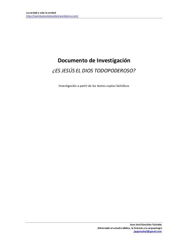 La verdad y solo la verdad http://laverdadysololaverdad.wordpress.com/ Juan José González Faúndez Aficionado al estudio bí...
