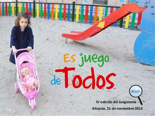IV edición del Juegorama Alicante, 21 de noviembre 2013