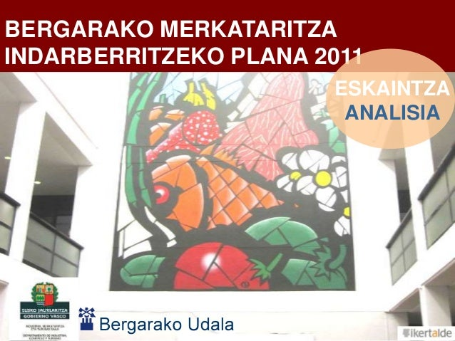 1BERGARAKO MERKATARITZAINDARBERRITZEKO PLANA 2011ESKAINTZAANALISIA