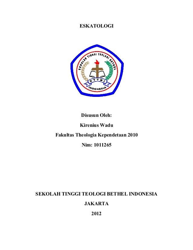 ESKATOLOGI                 Disusun Oleh:                Kirenius Wadu      Fakultas Theologia Kependetaan 2010            ...