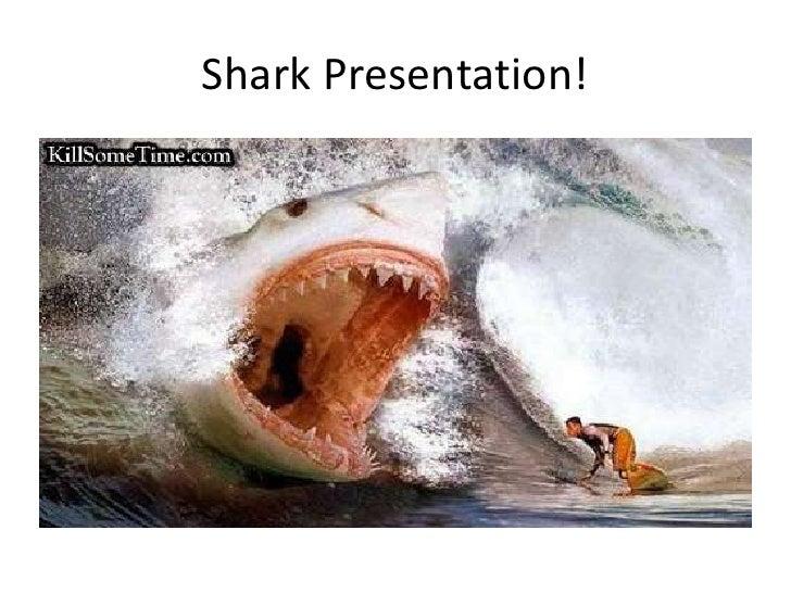 Shark Presentation!<br />