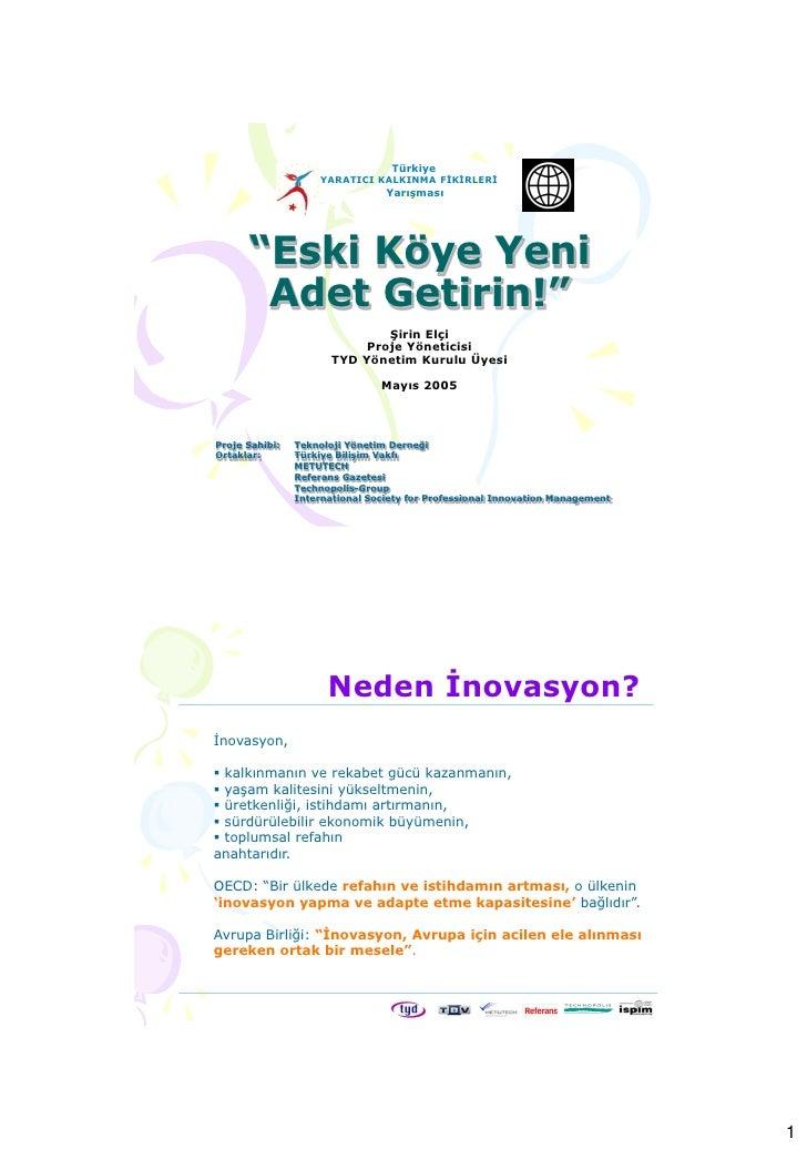 """Türkiye                     YARATICI KALKINMA FİKİRLERİ                                  Yarışması           """"Eski Köye Ye..."""