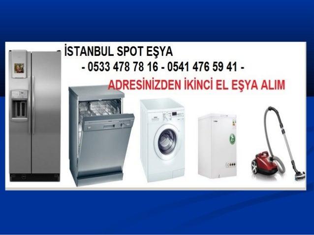 Başakşehir Başak Spotçu eşya alanlar alınır 0533 478 78 16,beyaz eşya,mobilya,komple eşya,eşya alınır,lcd,laptop,televizyo...