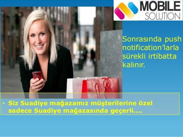 Müşteriniz artık bir VIP • ismiyle karşılama ve ona özel kampanyalar ile kendisini VIP hissedecek • Kendisine özel mesajla...