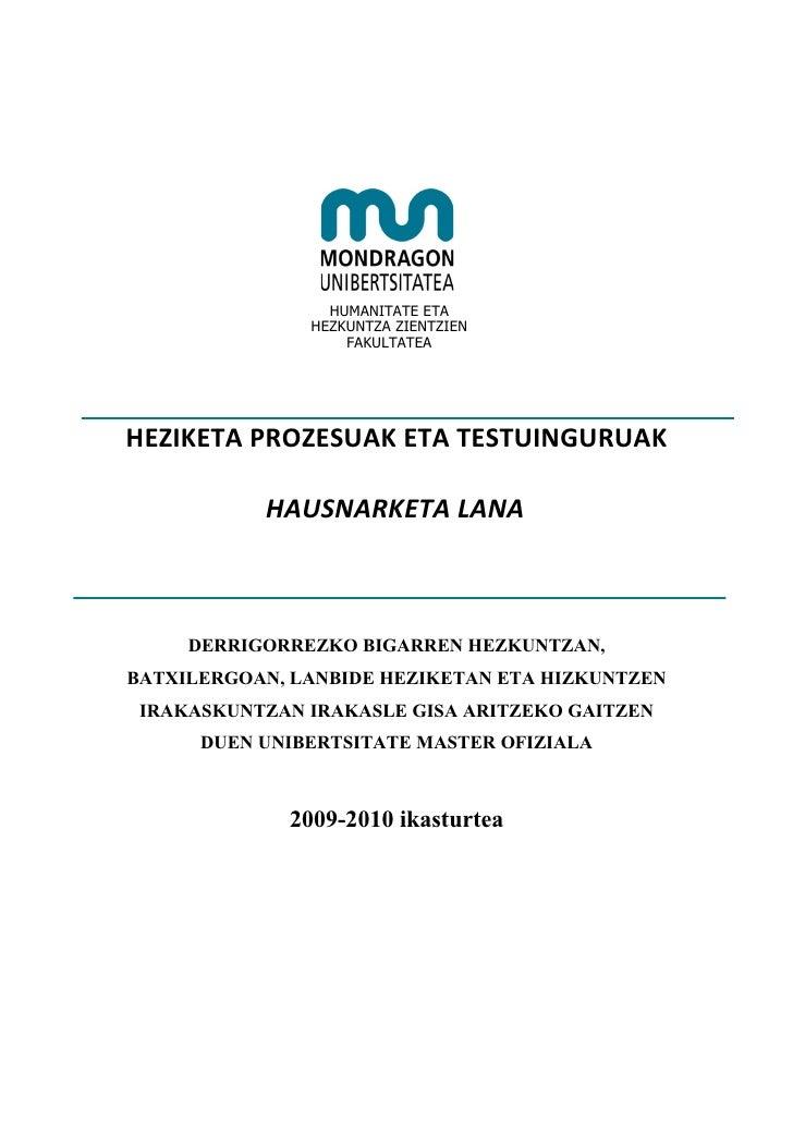 HUMANITATE ETA                HEZKUNTZA ZIENTZIEN                    FAKULTATEA     HEZIKETA PROZESUAK ETA TESTUINGURUAK  ...
