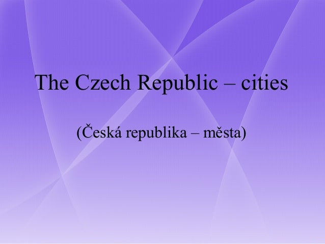 The Czech Republic – cities (Česká republika – města)