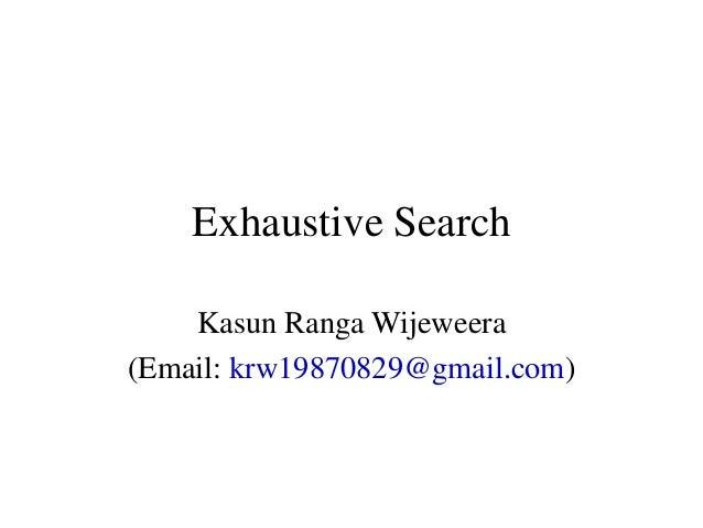 Exhaustive SearchKasun Ranga Wijeweera(Email: krw19870829@gmail.com)