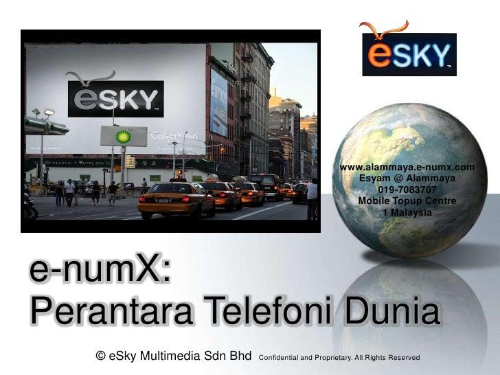 © eSky Multimedia Sdn Bhd  Confidential and Proprietary. All Rights Reserved  www.alammaya.e-numx.com Esyam @ Alammaya 01...