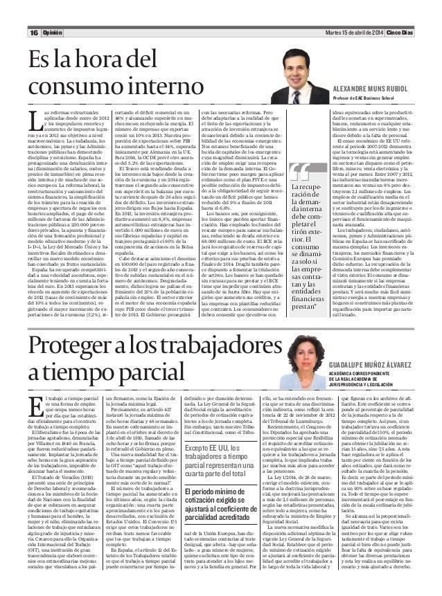 Martes 15 de abril de 201416 Cinco DíasOpinión L as reformas estructurales aplicadas desde enero de 2012 y los impopulares...