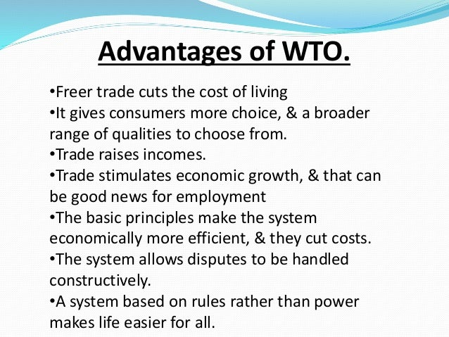 merits of the wto Proponents of the wto, or world trade organization, assert that it creates a strong, stable international economy, while opponents contend that it favors wealthy, developed nations and is widening.