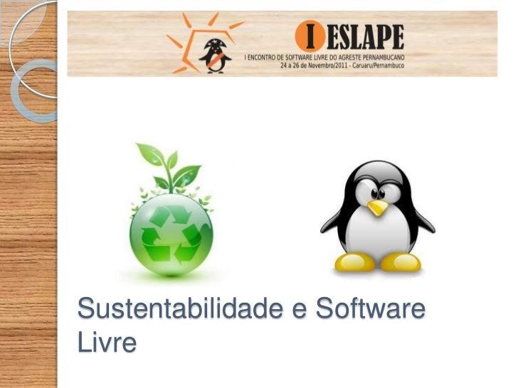 Sustentabilidade e SoftwareLivre