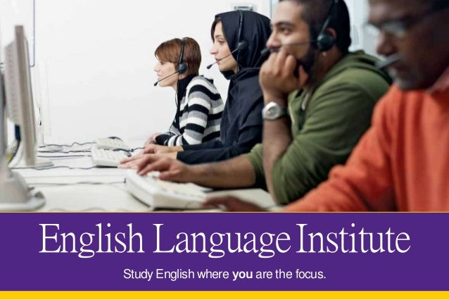 English LanguageInstitute Study English where you are the focus.
