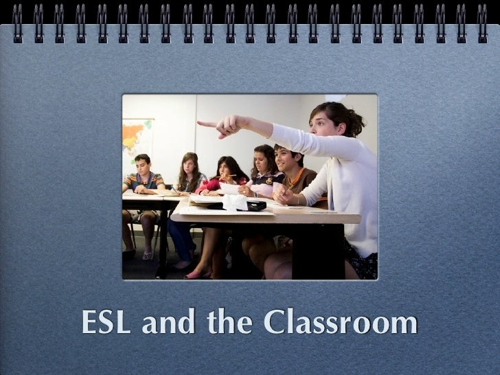 ESL and the Classroom