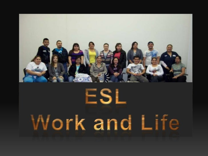 ESL <br />Work and Life<br />